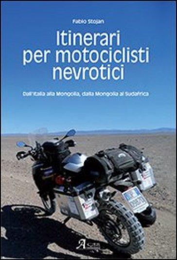 Libro Itinerari per motociclisti nevrotici